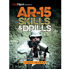 BOOK: AR-15 SKILLS AND DRILLS BY TIGER MCKEE