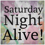 Saturday Night Alive!