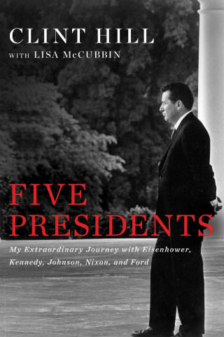 Five Presidents- My Extraordinary Journey with Eisenhower, Kennedy, Johnson, Nixon, and Ford.