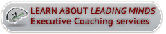 Leading Minds Executive Coaching, Boston, MA.