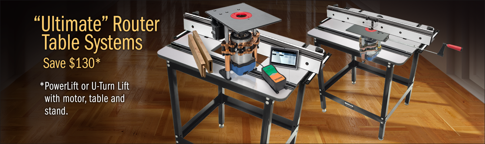 ULTIMATE Router Table Systems--Save Up to $130