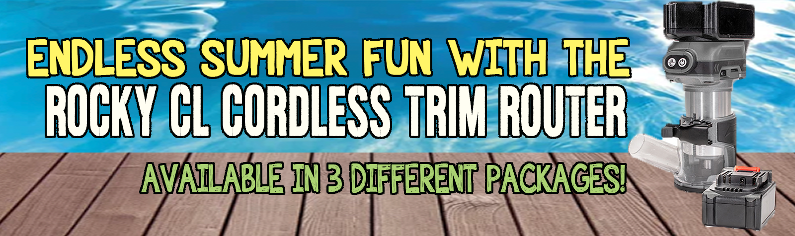 Endless Summer fun with the Cordless Rocky