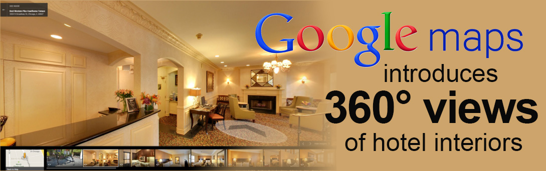 Maps 360.Google Maps Introduces 360 Views Of Hotel Interiors Enveritas Group