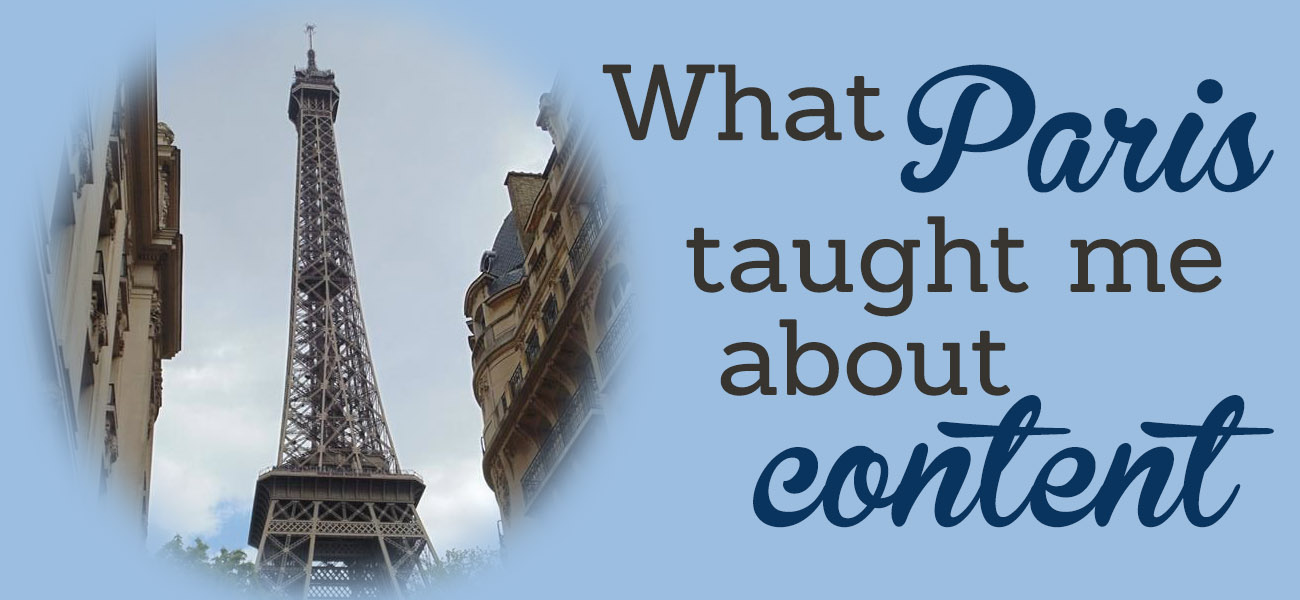What Paris taught me about content