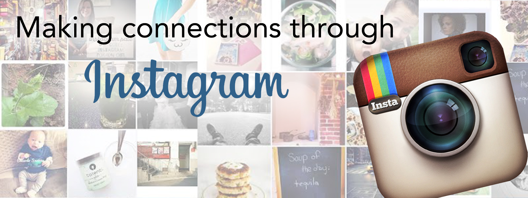 Making Connections Through Instagram