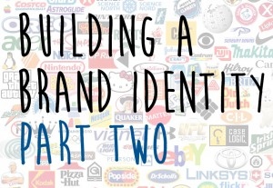 Building a Brand Identity: Part 2