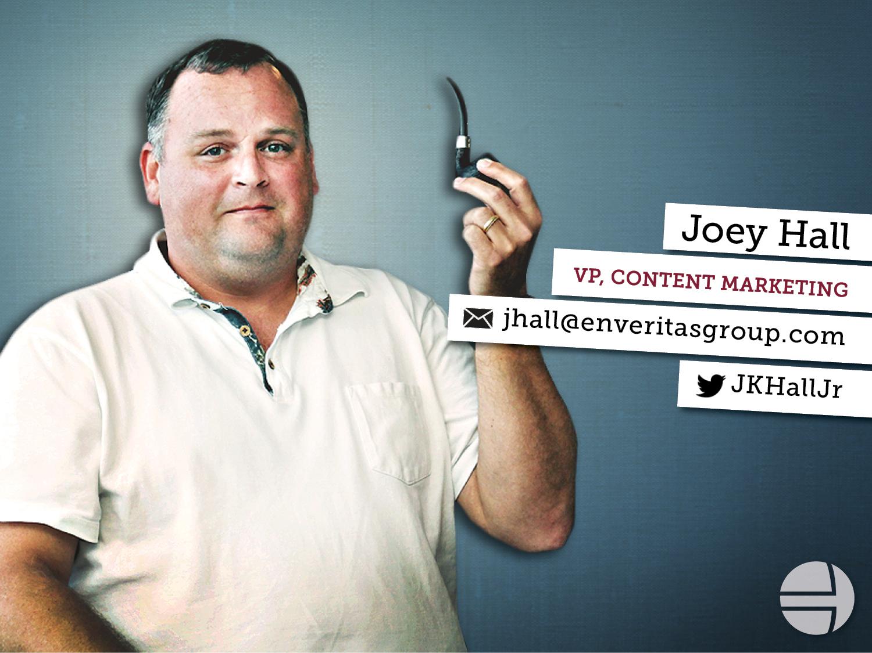 Joey Hall, VP Content Marketing, EnVeritas Group