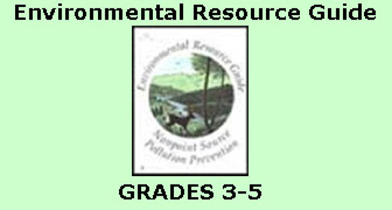 Environmental Resource Guide, Grades 3-5
