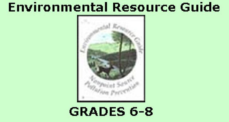 Environmental Resource Guide, Grades 6-8