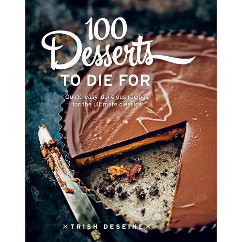 100 Desserts To Die For