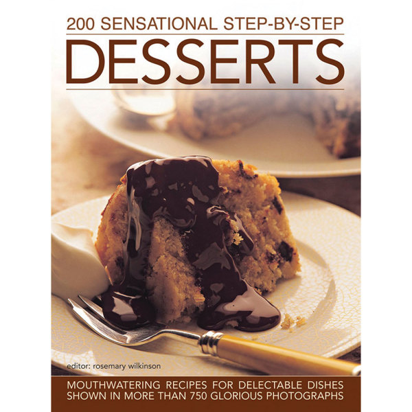 200 Sensational Step by Step Desserts Book