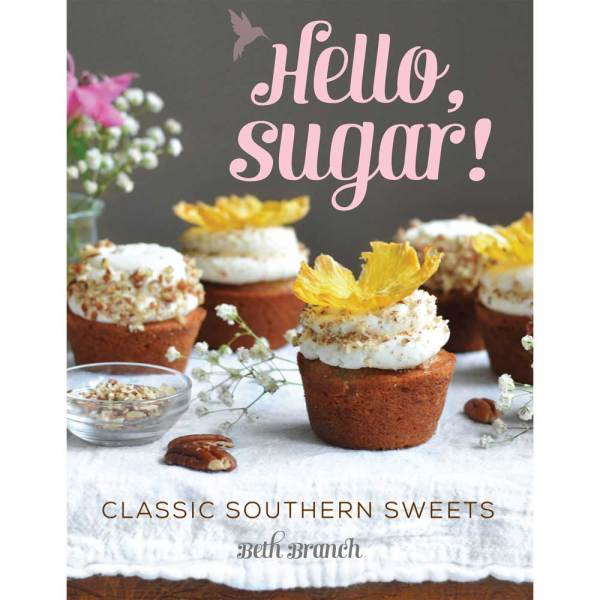 Hello, Sugar! Classic Southern Sweets