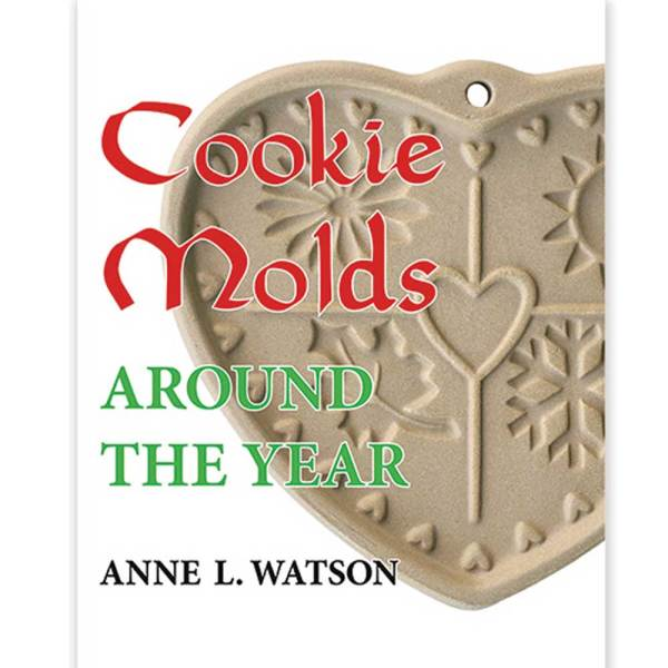 Cookie Molds Around the Year - Anne L. Watson