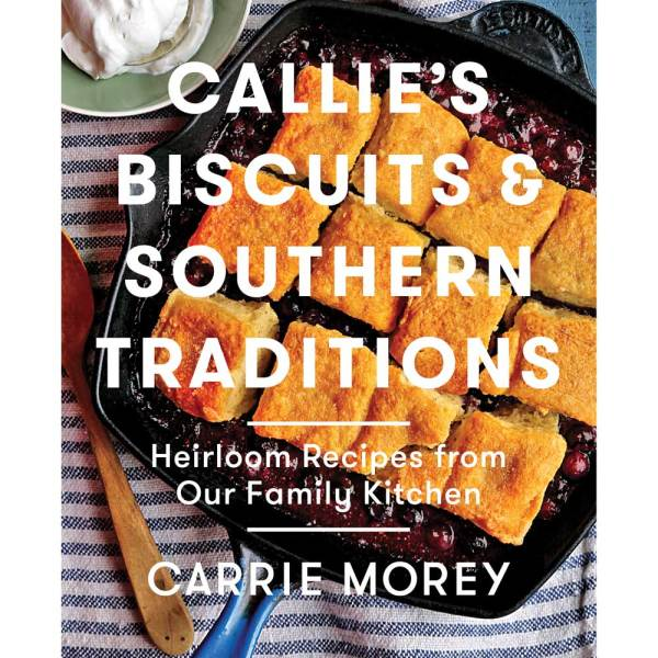 SALE! Callie's Biscuits & Southern Traditions