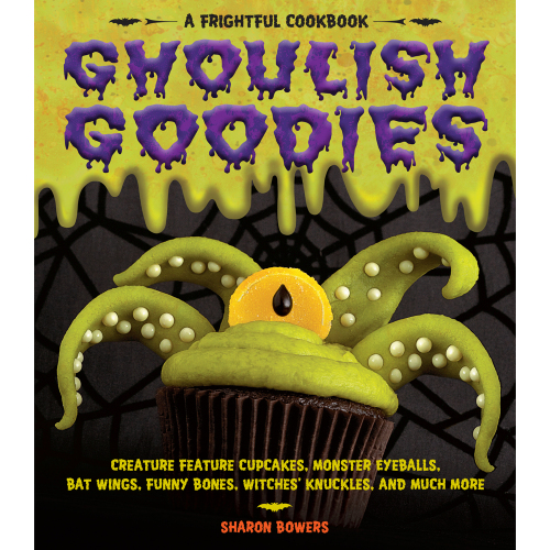 Ghoulish Goodies Cookbook