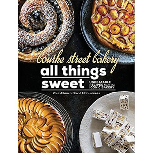Bourke Street Bakery: All Things Sweet Cookbook
