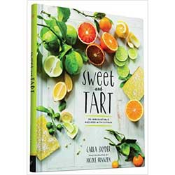 Sweet & Tart Cookbook - 70 Irresistible Recipes with Citrus