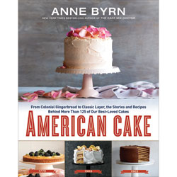 American Cake Cookbook, Anne Byrn
