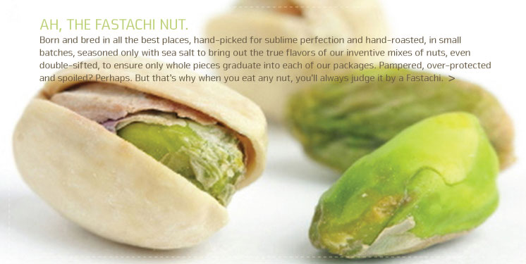 Ahhh... The Fastachi Nut: Handroasted to perfection!