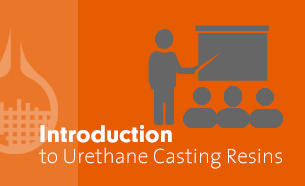 Introduction to Urethane Casting Resins