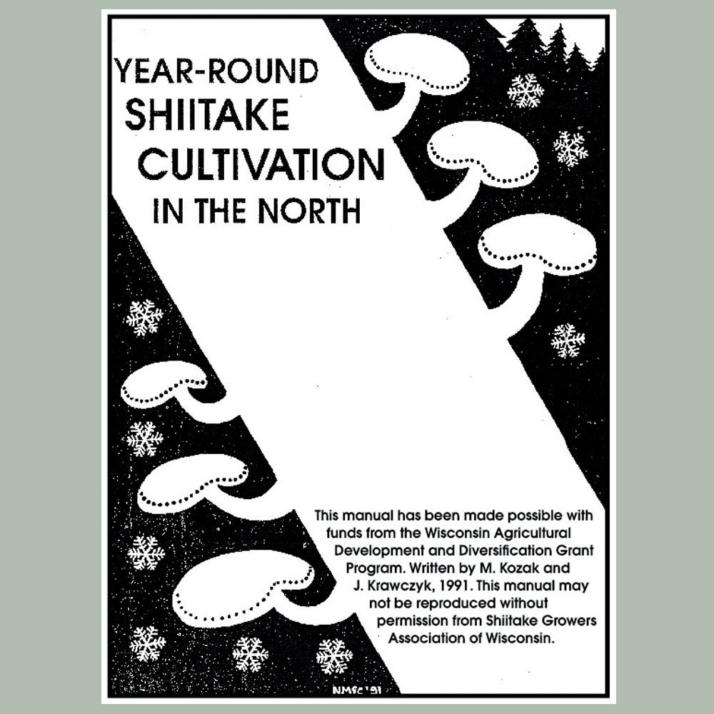 Year-round Shiitake Cultivation in the North by Mary Ellen Kozak & Joseph Krawczyk