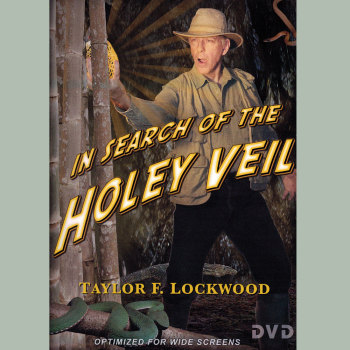 In Search of the Holey Veil DVD by Taylor Lockwood