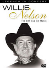 LEGENDS IN CONCERT: WILLIE NELSON: A MAN AND HIS MUSIC