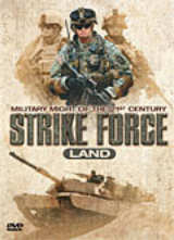 STRIKE FORCE LAND - MILITARY MIGHT OF THE 21ST CENTURY