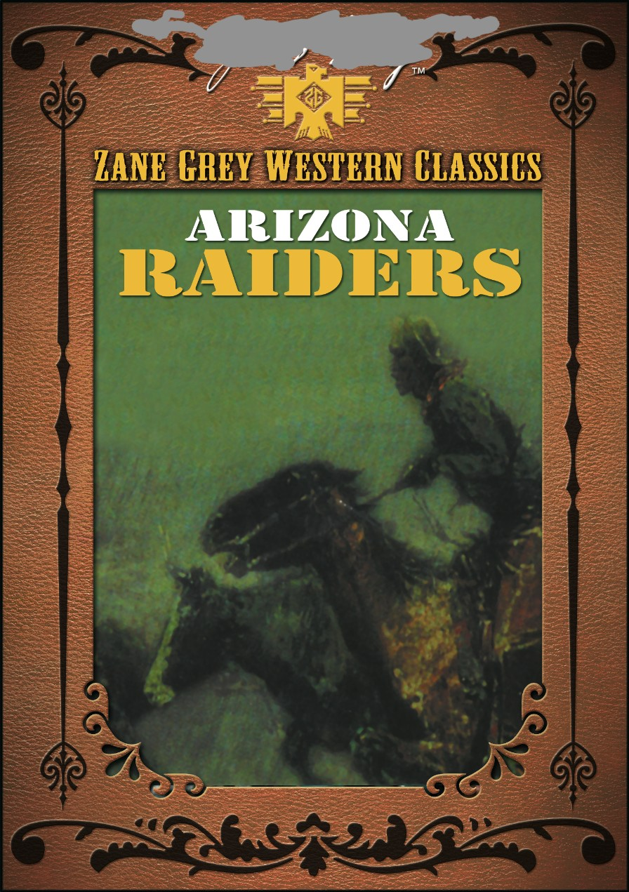 ZANE GREY: ARIZONA RAIDERS