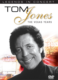 LEGENDS IN CONCERT: TOM JONES,THE VEGAS YEARS