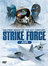 STRIKE FORCE AIR - MILITARY MIGHT OF THE 21ST CENTURY