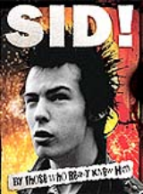 SID: THE DEFINITIVE STORY OF PUNKS GREATEST HERO
