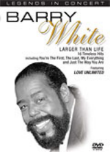 LEGENDS IN CONCERT: BARRY WHITE: A MAN AND HIS MUSIC