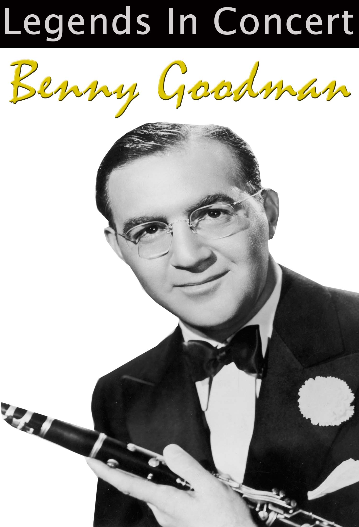 LEGENDS IN CONCERT: BENNY GOODMAN