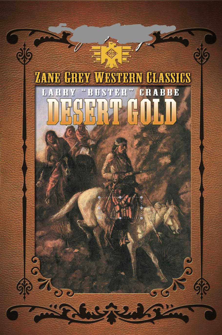 ZANE GREY: DESERT GOLD