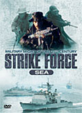 STRIKE FORCE SEA - MILITARY MIGHT OF THE 21ST CENTURY