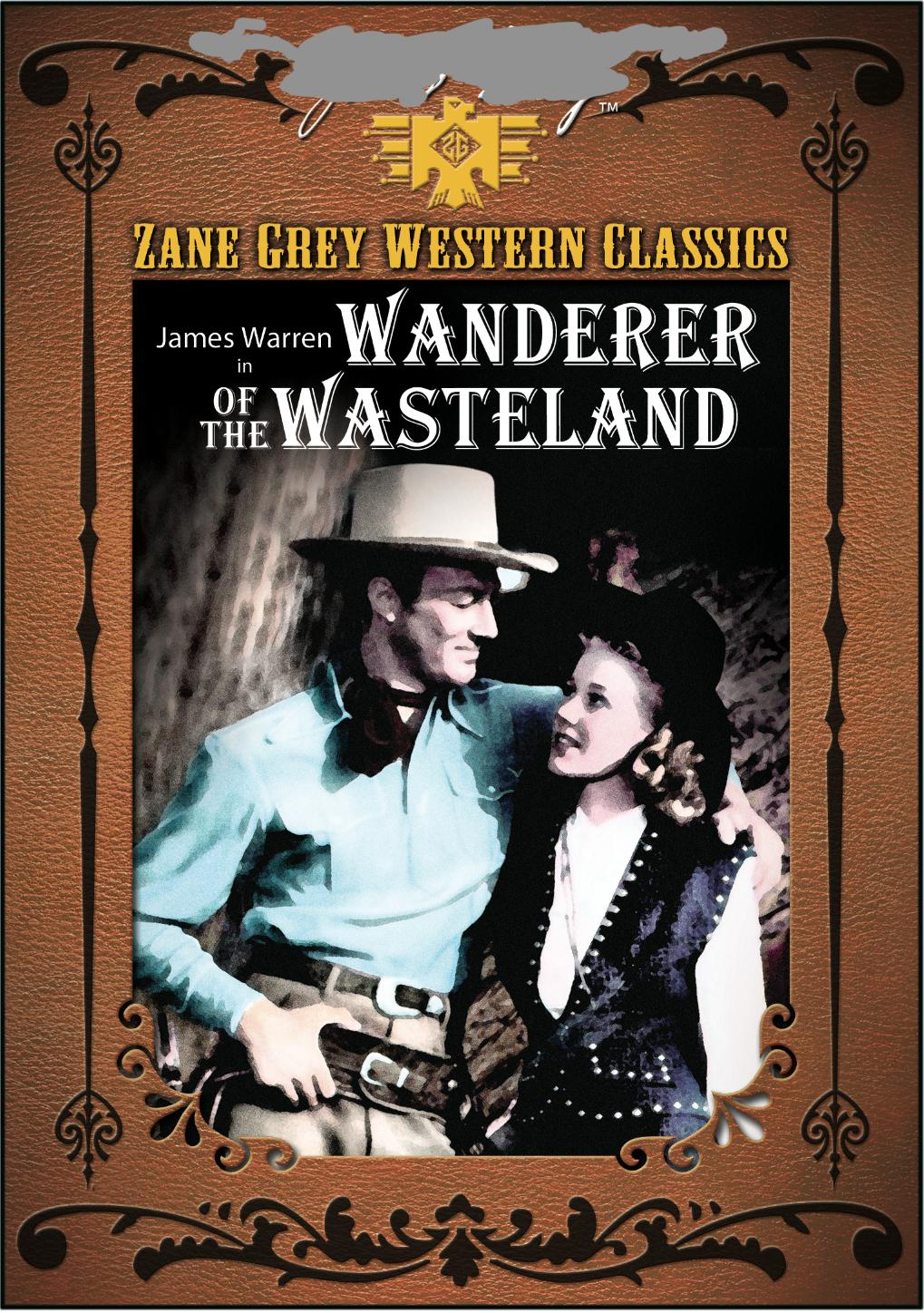ZANE GREY: WANDERER OF THE WASTELAND