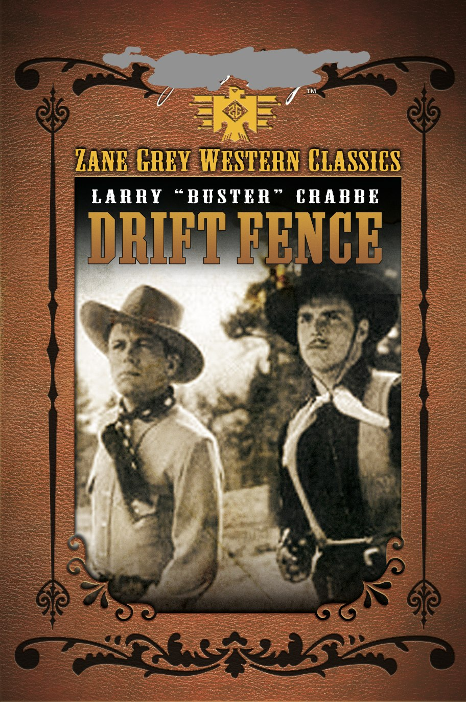 ZANE GREY: DRIFT FENCE, THE