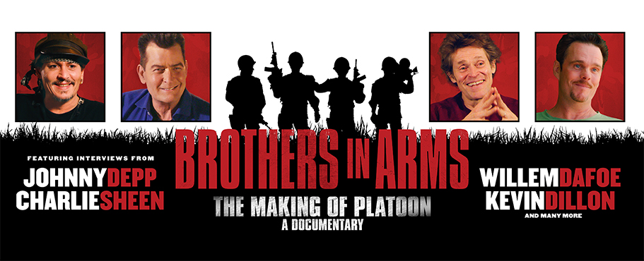 BROTHERS IN ARMS: THE MAKING OF PLATOON, A DOCUMENTARY