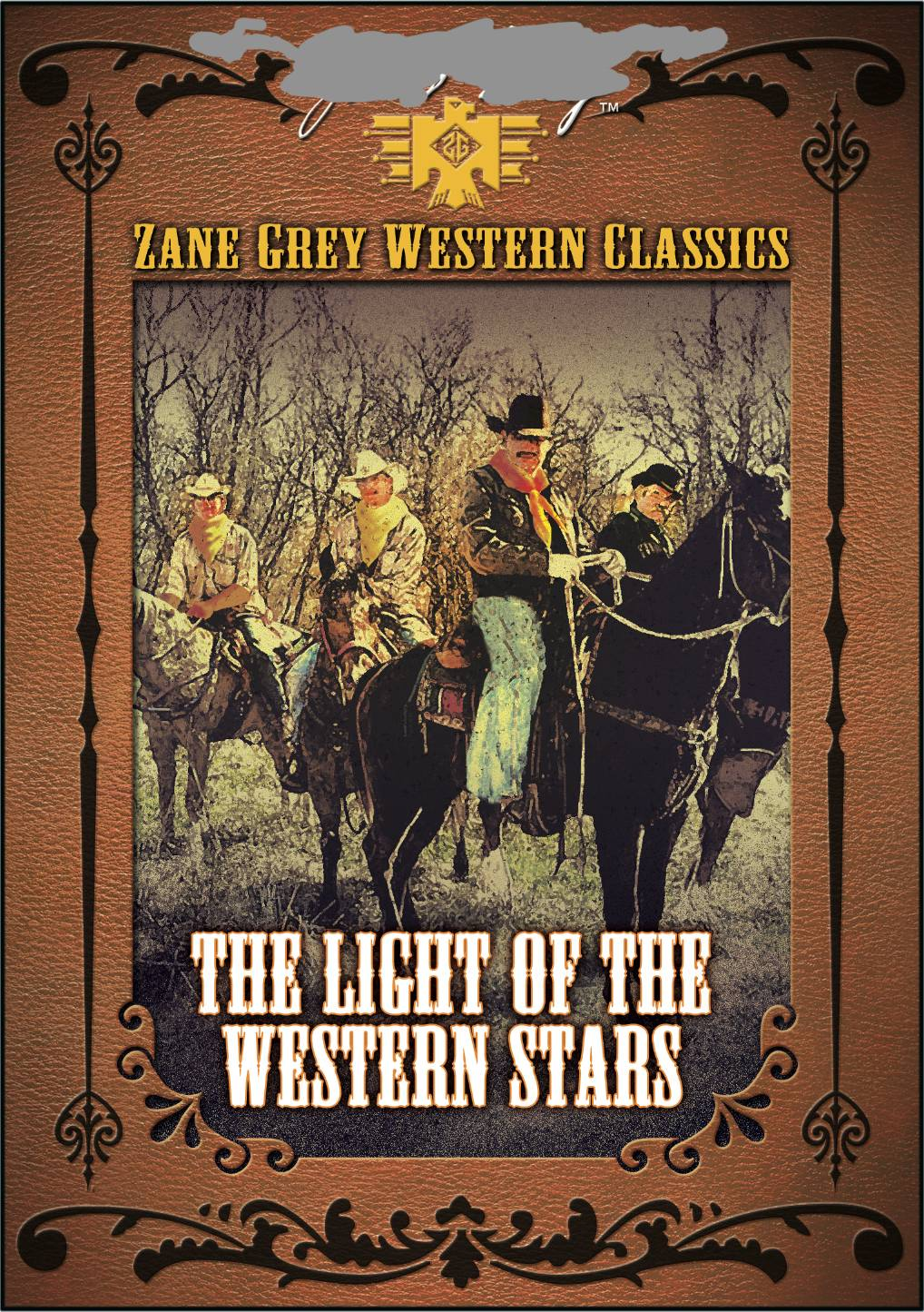 ZANE GREY: LIGHT OF WESTERN STARS