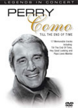 LEGENDS IN CONCERT: PERRY COMO TILL THE END OF TIME
