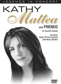 LEGENDS IN CONCERT: KATHY MATTEA AND FRIENDS: QUEEN OF THE COUNTRY