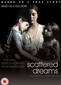 SCATTERED DREAMS: THE KATHERYN MESSENGER STORY