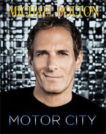 MICHAEL BOLTON: MOTOR CITY