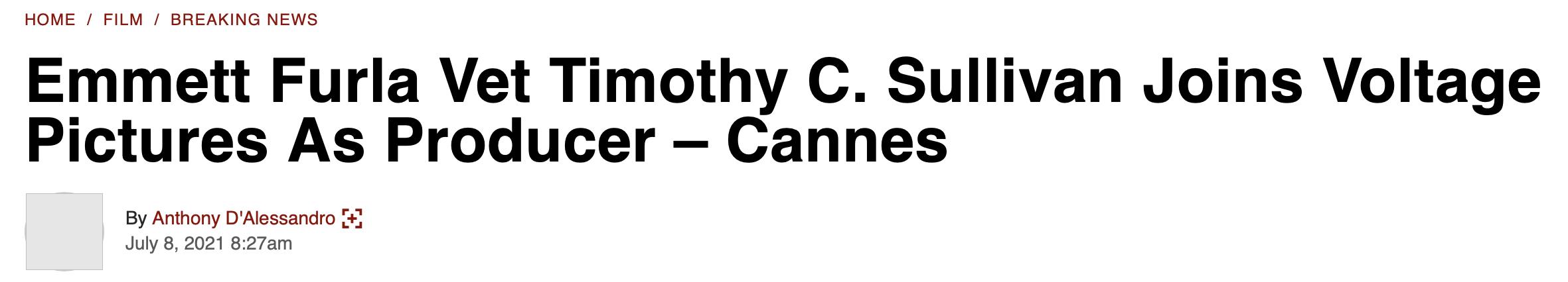 Emmett Furla Vet Timothy C. Sullivan Joins Voltage Pictures As Producer