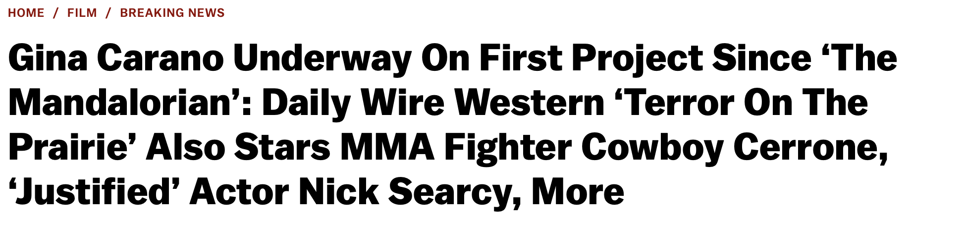 Gina Carano Underway On First Project Since 'The Mandalorian': Daily Wire Western 'Terror On The Prairie' Also Stars MMA Fighter Cowboy Cerrone, 'Justified' Actor Nick Searcy