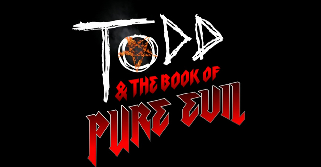 TODD & THE BOOK OF PURE EVIL ANIMATED FILM UNLEASHES METAL-AS-HELL TRAILER!