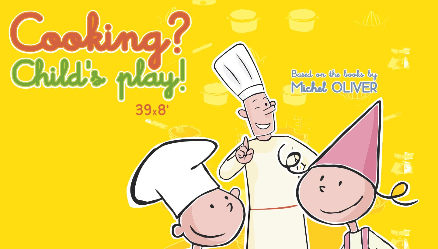 COOKING? CHILD'S PLAY! (39X8')