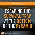 Escaping the Survival Trap at the Bottom of the Pyramid