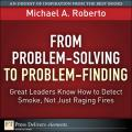 From Problem-Solving to Problem-Finding